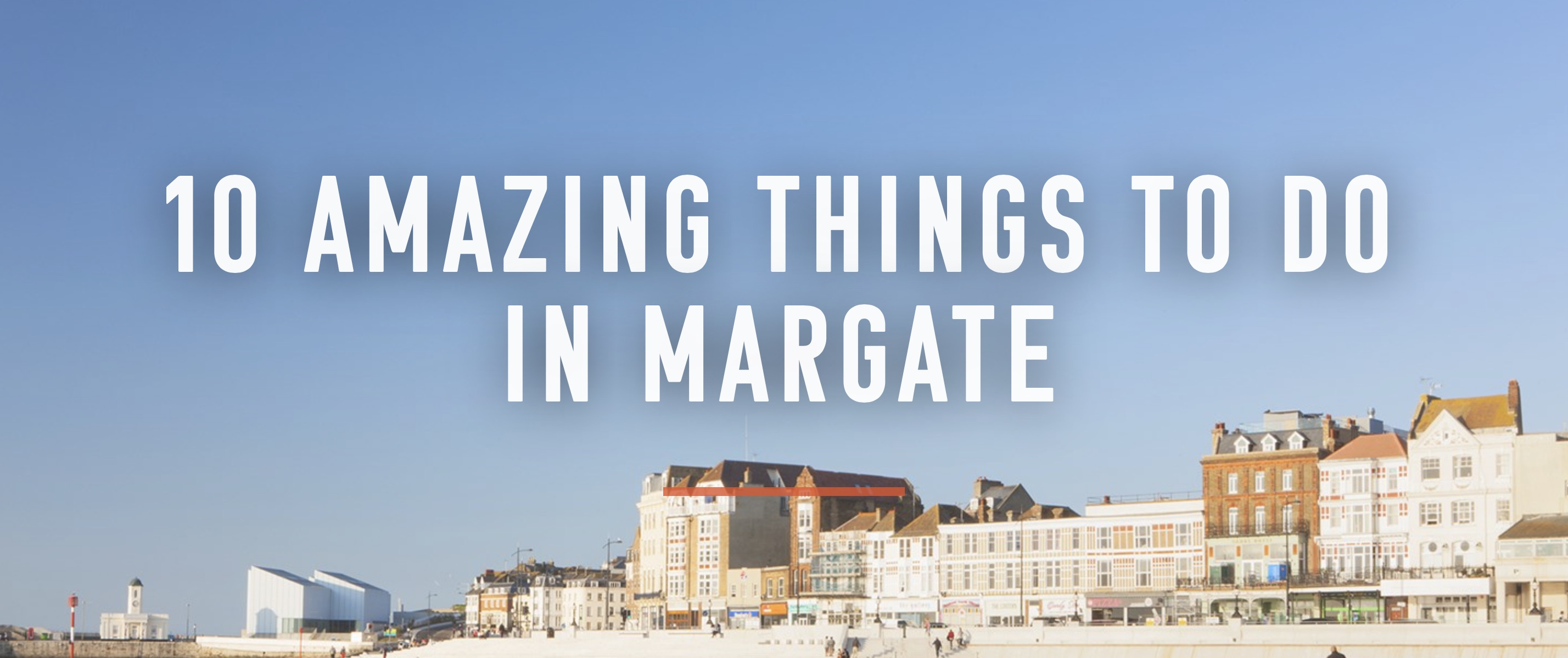 10 amazing things to do in Margate