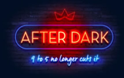 After dark new